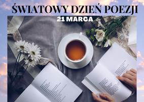 Światowy Dzień POEZJI - 21 marca