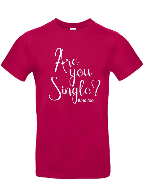 "t-shirt ""are you single"""