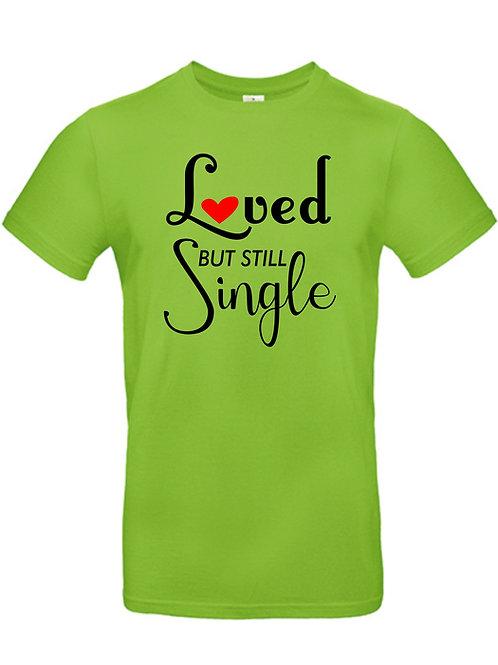 """t-shirt """" loved but still single"""""""