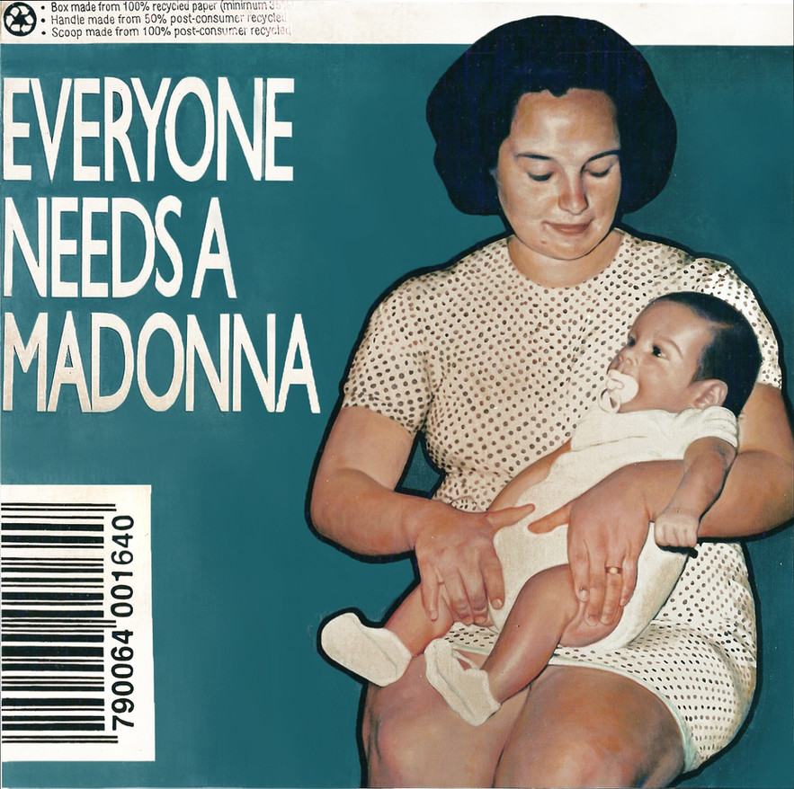 Everyone Needs a Madonna