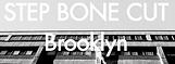 STEP BONE CUT Brooklyn