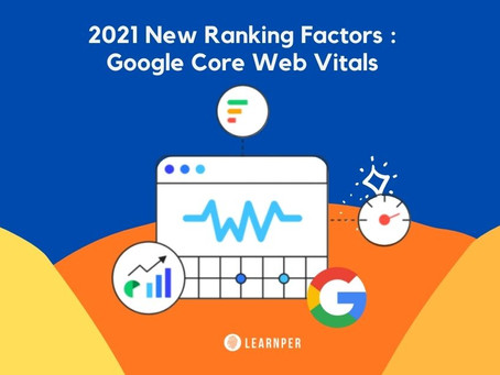 Google's New Ranking Factors That Will Affect Your SEO in 2021