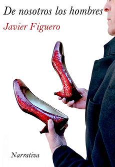 De nosotros los hombres. Libro de cuentos o narraciones cortas de Javier Figuero. Relaciones humanas vistas con ironía. Sátira de costumbres.