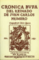 """Crónica bufa del reinado dJuan Carlos I del escritor Javier Figuero. """"Libro a mi entender divino, si encubriera más lo humano"""", dijo don Miguel de Cervantes de este texto, escrito en castellano de su época y glosado por autores de prestigio."""