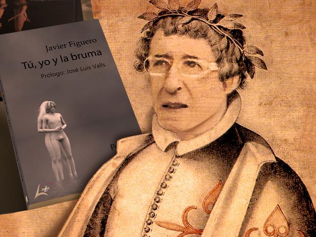 """SONETO de QUEVEDO a JAVIER FIGUERO por su libro de poemas """"TÚ, YO Y LA BRUMA"""""""