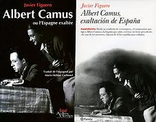 Albert Camus, exaltación de España del escritor Javier Figuero. Albert Camus ou l'Espagne exaltée, Javier Figuero auteur. Relación de Alber Camus con la cultura española y la España republicana. Actividad de Albert Camus contra la dictadura de Francisco Franco y en favor de la España del exilio.