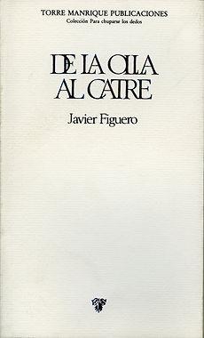 De la olla al catre, libro de Javier Figuero.Este libro es un gran horno donde se cuecen apropiados alimentos, consejos de amor y sexo y grandes dosis de humor con el aglutinante de la buena literatura.