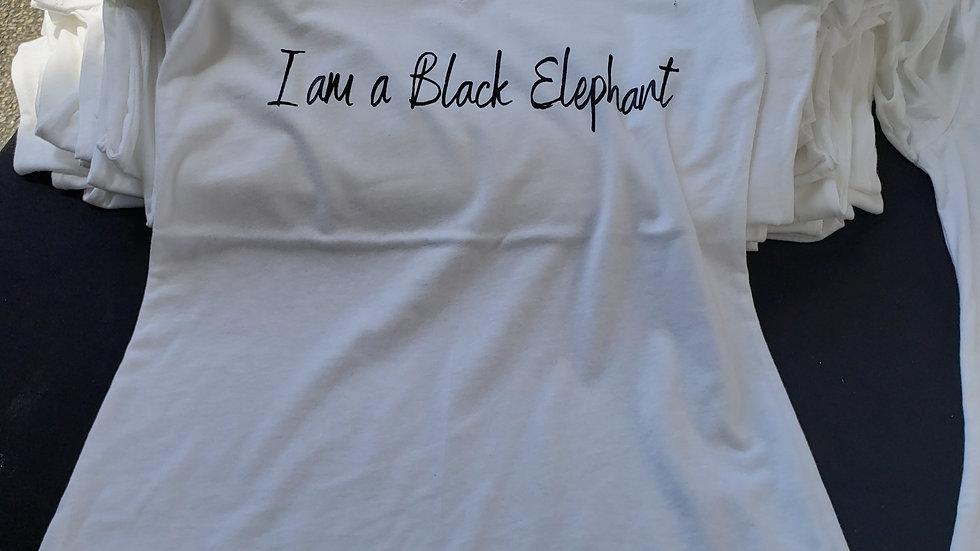 """"""" I am a Black Elephant"""" Tee"""