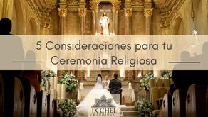 5 Consideraciones para tu Ceremonia Religiosa