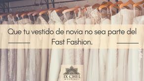 Que tu vestido de novia no sea parte del #FastFashion
