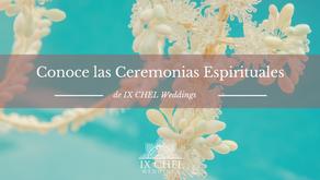Conoce las Ceremonias Espirituales de IX CHEL Weddings