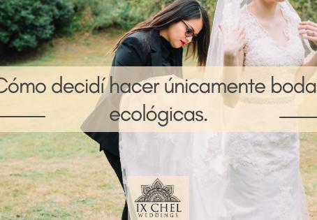 Cómo decidí hacer únicamente bodas ecológicas.