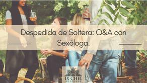 Despedida de Soltera: Q&A con Sexóloga.