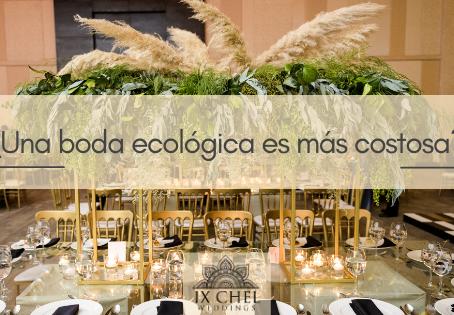 ¿Una boda ecológica es más costosa?