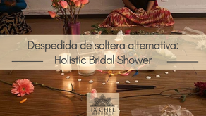 Despedida de soltera alternativa: Holistic Bridal Shower.