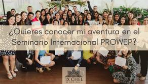 ¿Quieres conocer mi aventura en el Seminario Internacional PROWEP?