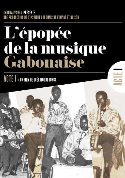 """The Epic of Gabonese Music"" Documentary Trilogy"