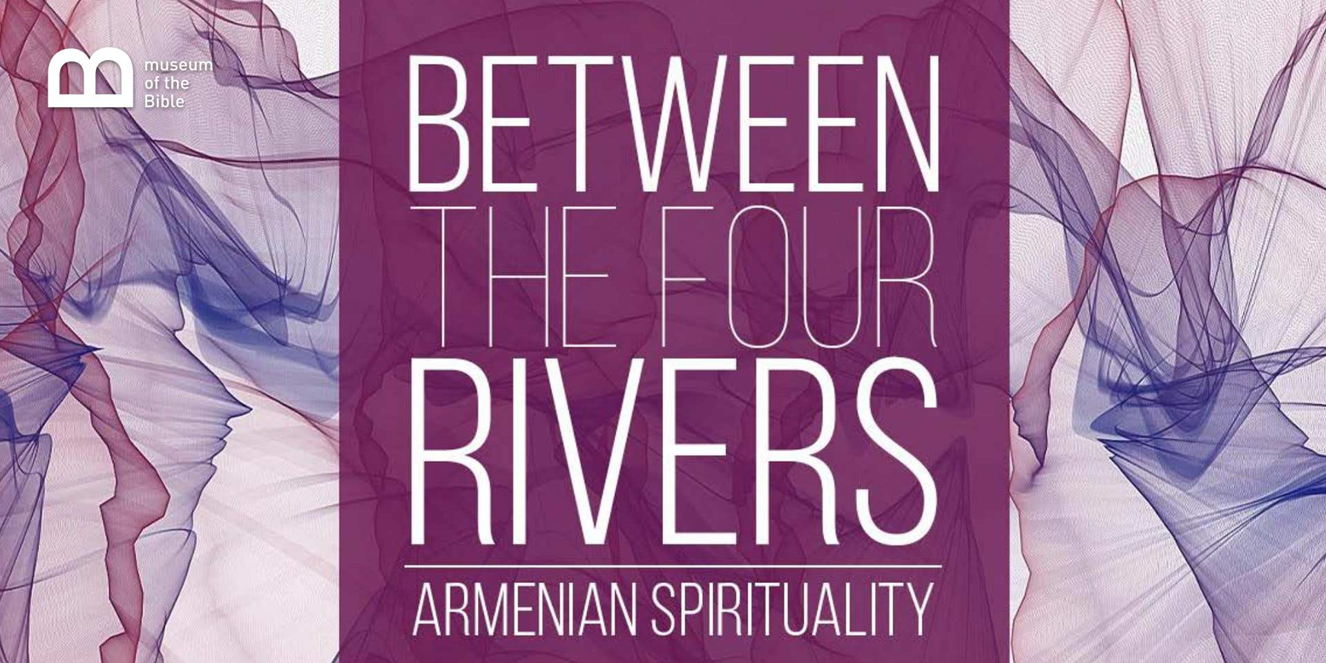 Between the Four Rivers