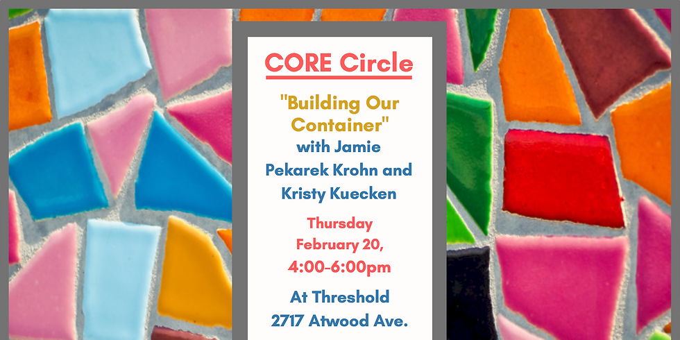 CORE Circle: Building our container - Responding to mistakes in social justice work