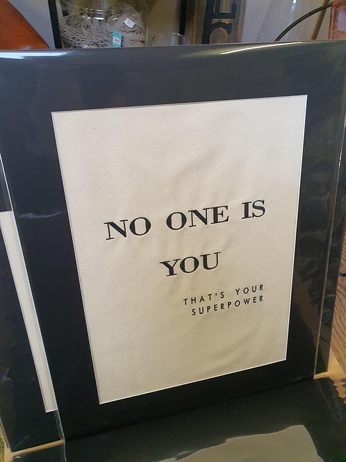no one is you