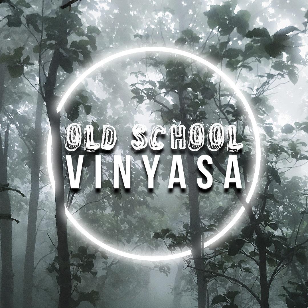 (virtual) Old School Vinyasa