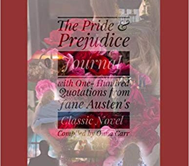 The Pride and Prejudice Journal with One-Hundred Quotations Selected From Jane Austen's Novel