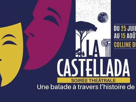 """Du 25 juillet au 15 août 2020 à 21h """" La Castellada"""""""