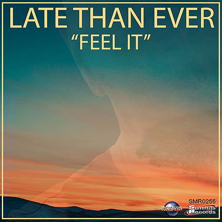 Late Than Ever - Feel It  600X600.jpg