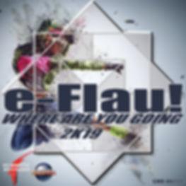 e-Flau! - Where are you going 2k19 600x6