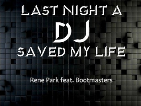 """Rene Park (feat. Bootmasters) """"Last Night A DJ Saved My Life"""""""