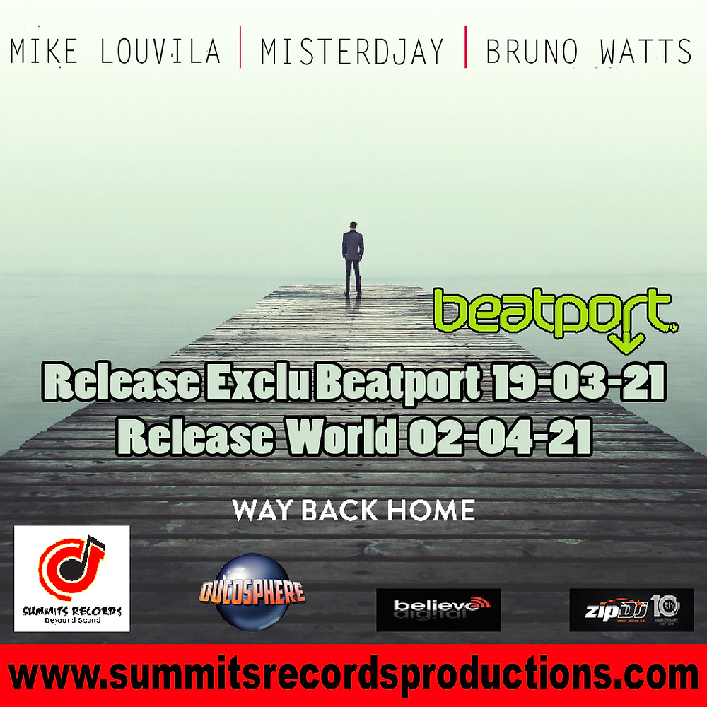 "Sortie du Single de Mike Louvila Misterdjay & Bruno Watts with ""Way Back Home"" on label Summits Records"