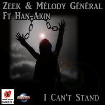Zeek & Melody Général ft Han-Akin - I Can t Stand 600x600.jpg