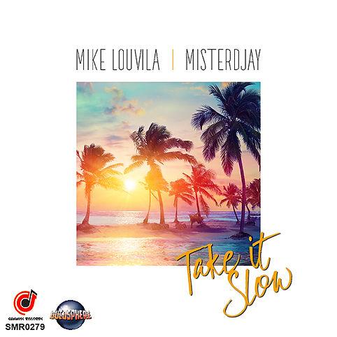 Mike Louvila et Misterdjay - Take It Slo
