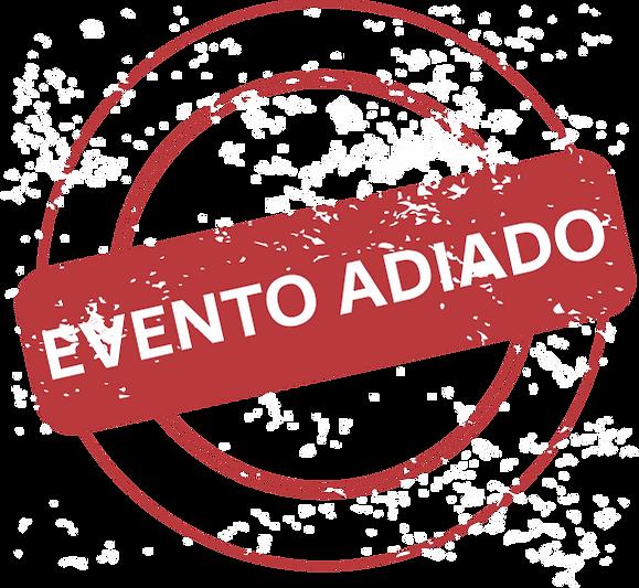 CARIMBO DE EVENTO ADIADO.png