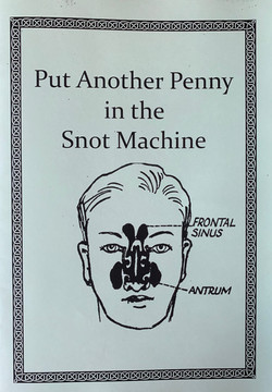 Put Another Penny in the Snot Machine
