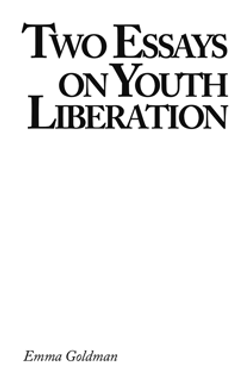 Two Essays on Youth Liberation