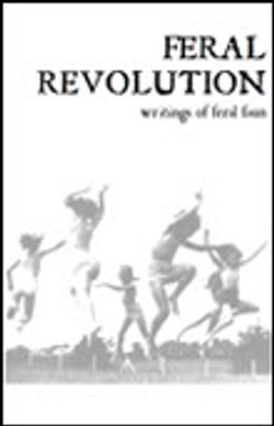Feral Revolution: Writings of..