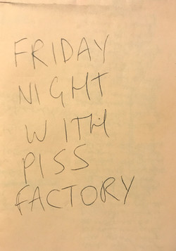 Friday Night with Piss Factory