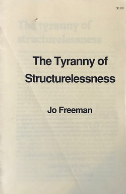 Tyranny of Structurelessness, The