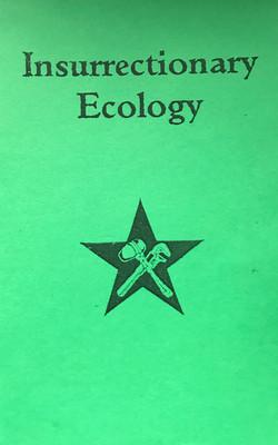 Insurrectionary Ecology