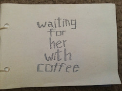 Waiting For Her with Coffee