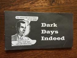 Dark Days Indeed