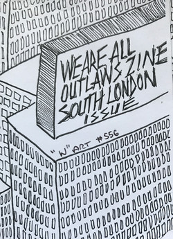 We Are All Outlaws Zine - South London Issue