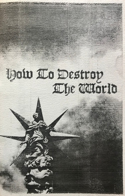 How to Destroy the World