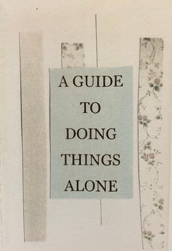 Guide to Doing Things Alone, A