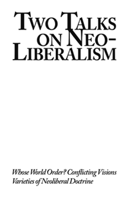 Two Talks on Neo-Liberalism