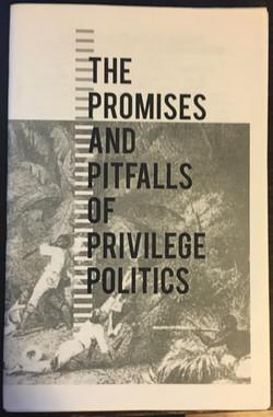 Promises & Pitfalls of Privilege...