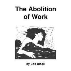 Abolition of Work, The