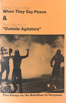 What They Mean When They Say Peace & The Making of _Outside Agitators_