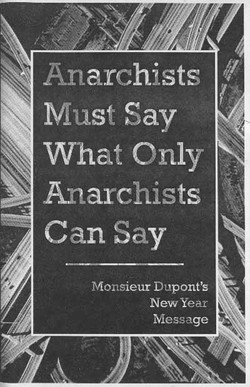 Anarchists Must Say What Only...